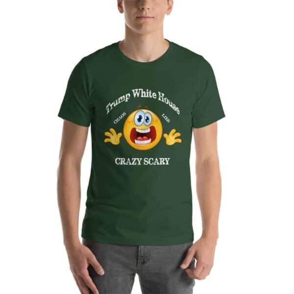 Trump White House Chaos Lies Crazy Scary Mug T-Shirt Green