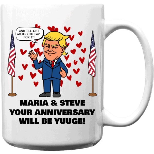 Huuge Anniversary - Trump Personalized Printed Coffee Mug 15oz White