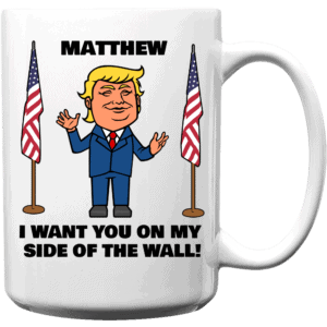 My Side of The Wall - Trump Personalized Printed Coffee Mug