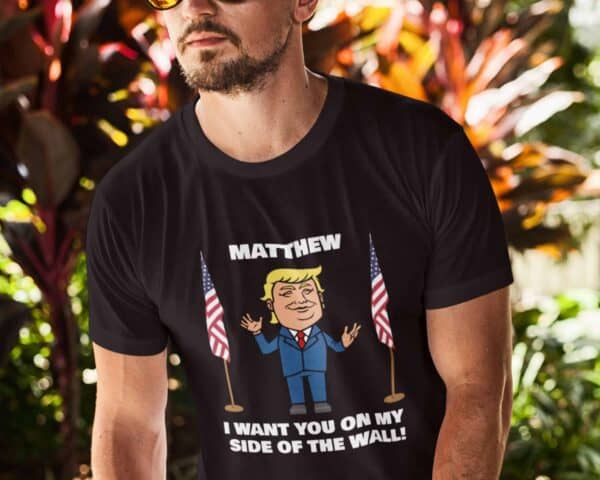 My Side of The Wall Trump Personalized Custom Printed T-Shirt