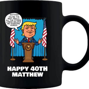 Really the Best Birthday – Trump Personalized Printed Coffee Mug 11oz Black