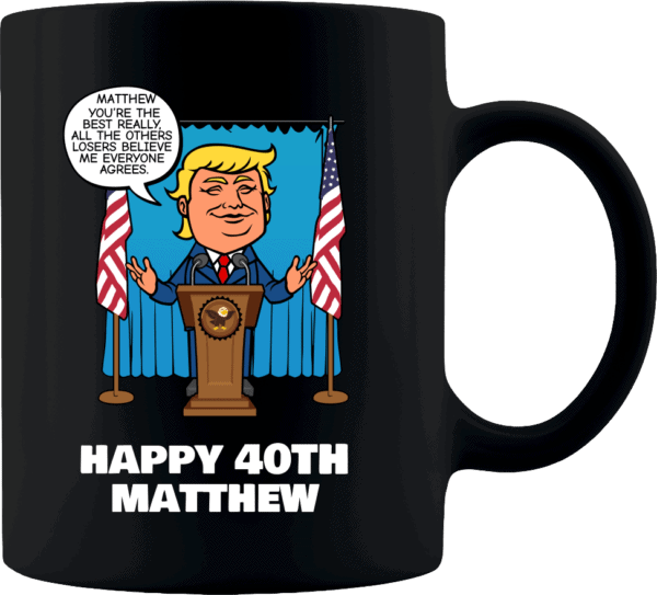Really the Best Birthday – Trump Personalized Printed Coffee Mug 11oz Black