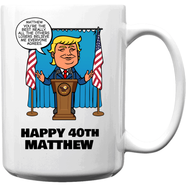 Really the Best Birthday - Trump Personalized Printed Coffee Mug 11oz