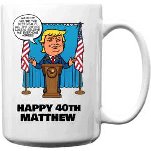 Really the Best Birthday - Trump Personalized Printed Coffee Mug 15 oz