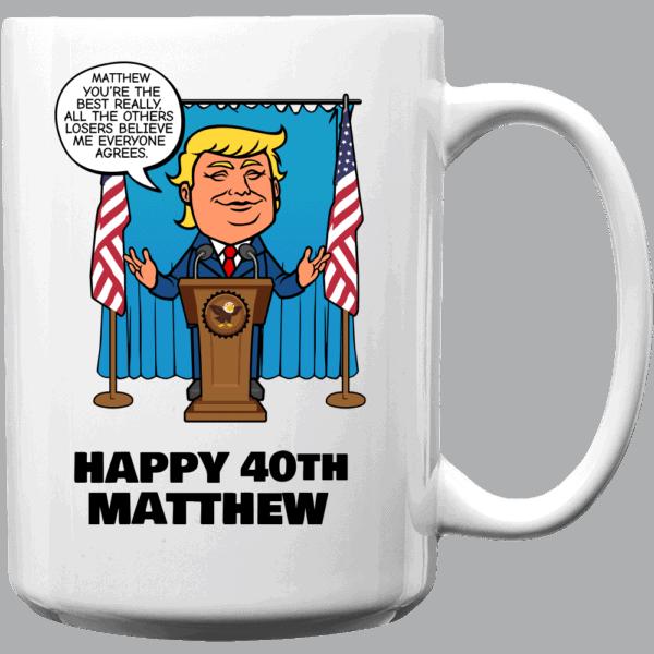 Really the Best Birthday - Trump Personalized Printed Coffee Mug 15 oz