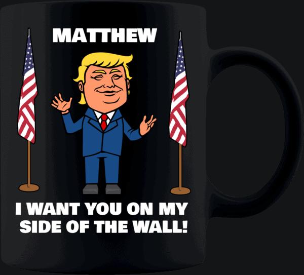 My Side of The Wall Trump Personalized Custom Printed Coffee Mug