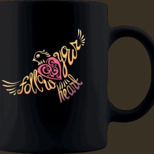 Follow Your Heart Coffee Mug Design - Black 11oz