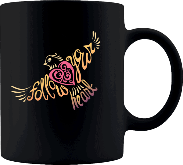 Follow Your Heart Coffee Mug Design - Black 11oz