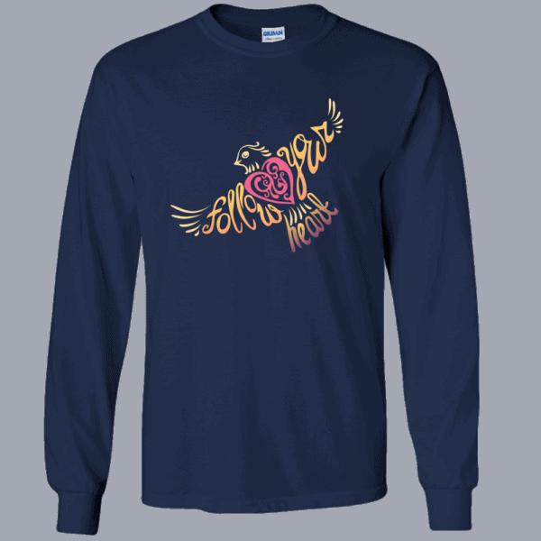 Follow Your Heart Long Sleeve T-Shirt Inspirational Design Navy