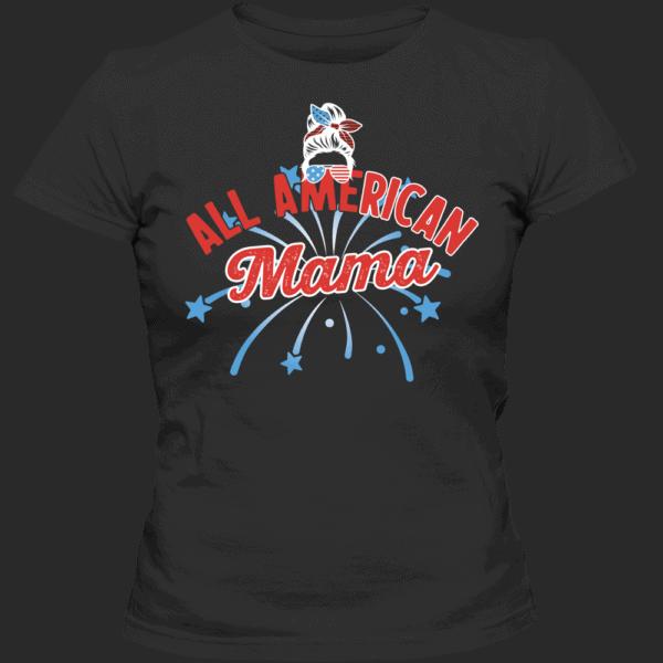 All American Mama - Custom Printed Ladies T-shirt Black
